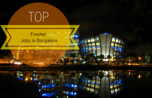 Top Fresher jobs in Bangalore