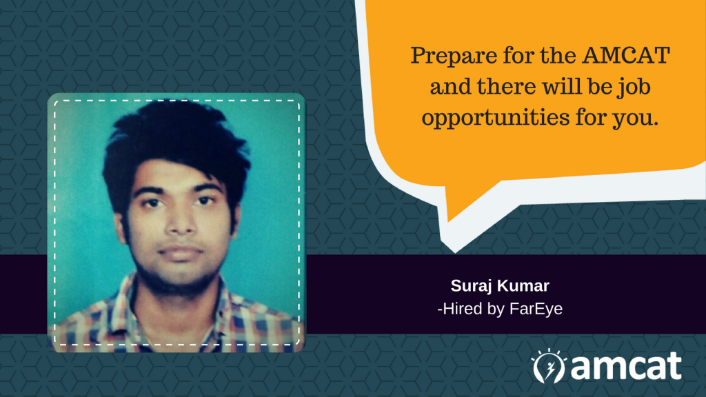 Read how the AMCAT test helped Suraj Kumar get a fresher job.