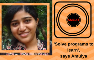 A tech enthusiast by nature, and a software developer by profession, Amulya tells her story of success.
