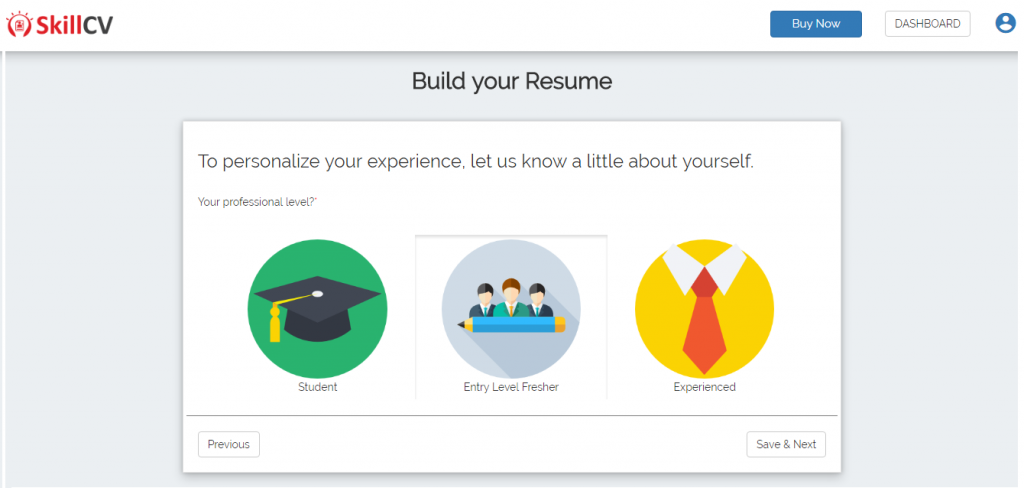with skillcv you can tailor your resume as per your experience level