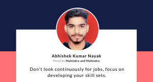 Abhishek Kumar Nayak explains how he made it to a Mahindra & Mahindra job.