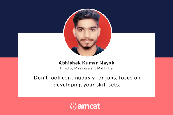 Abhishek Kumar Nayak explains how he made it to a Mahindra & Mahindra job.