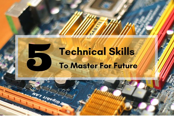 The Technical Skills you should pay attention to for a great future for your career.