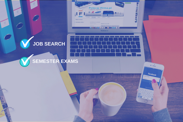 How to balance both your semester exams and job search.
