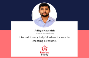 Aditya Kaushish helps us with a ResumeBuddy review.