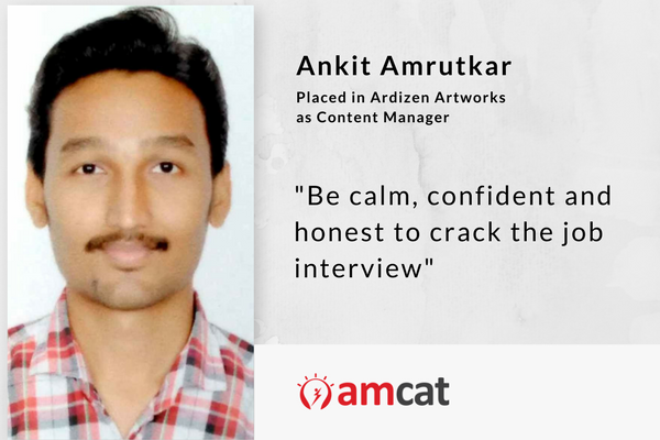 The key to a successful job interview is being calm and honest, says AMCAT achiever.