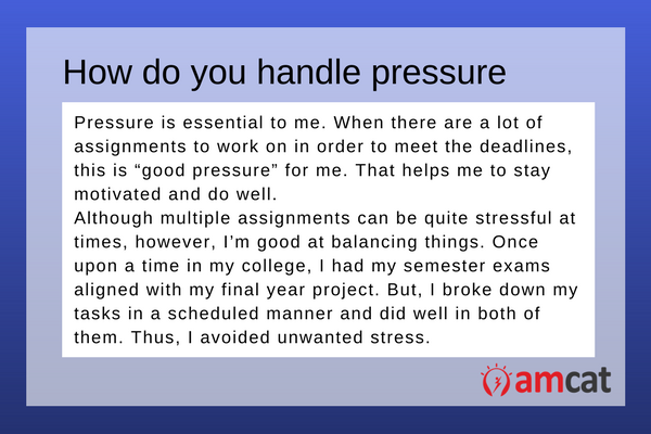 A model answer on How do you handle pressure.