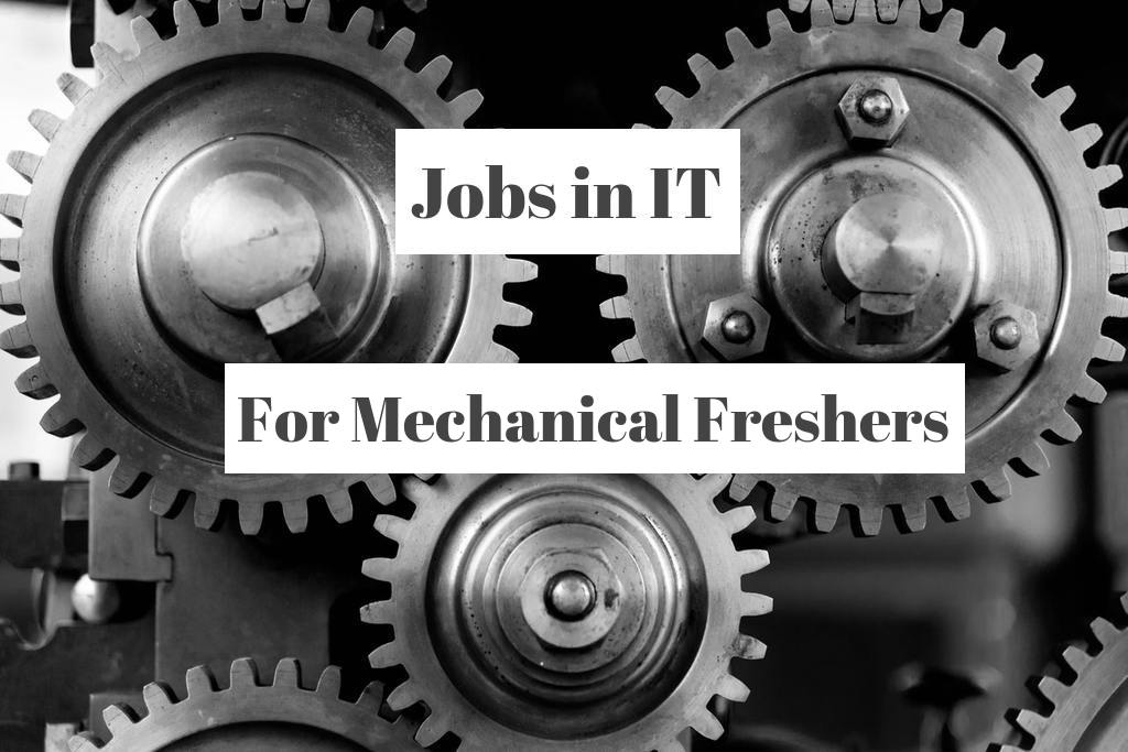 Can Mechanical Engineering Freshers Work In It Companies