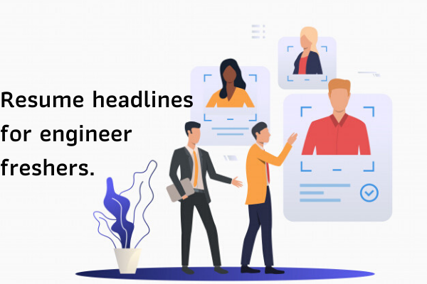 Resume headline for engineer freshers.