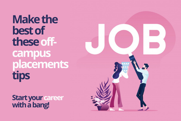 Off-campus placements is the way to your dream job