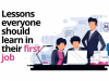 Learn from your first jobLearn from your first job
