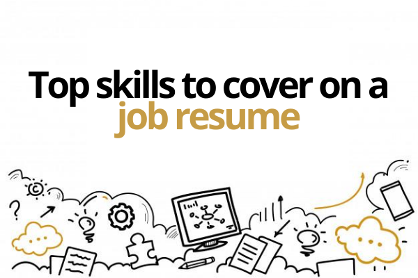 Highlight these skills in your job resume