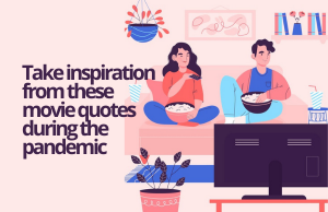 Use these movie quotes to gather your strength