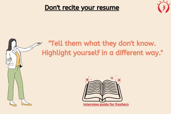 Don't recite your resume