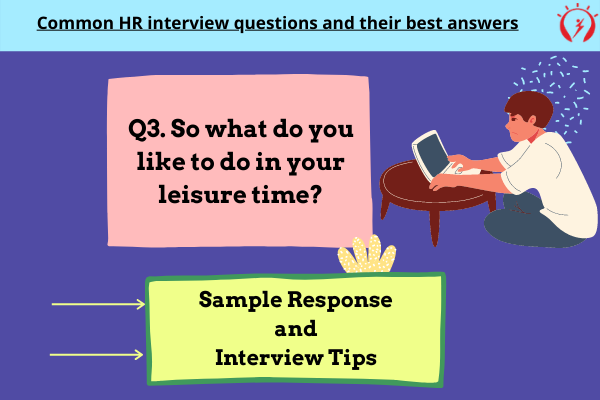 HR Interview So what do you like to do in your leisure time?