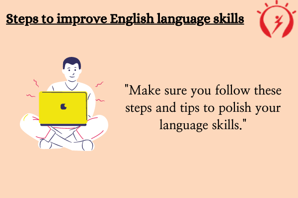 Steps to improve English language skills