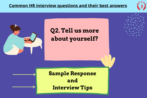 HR Interview -Tell us more about yourself?