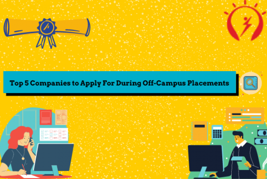 Top 5 Companies to Apply During Off-Campus Placements