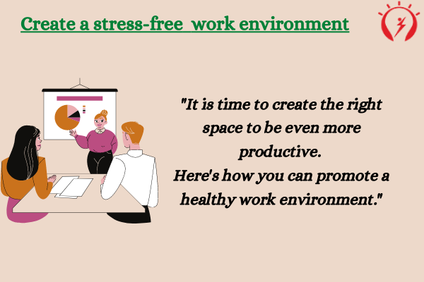 Create a stress-free work environment