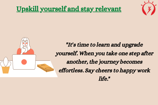 Upskill yourself and stay relevant