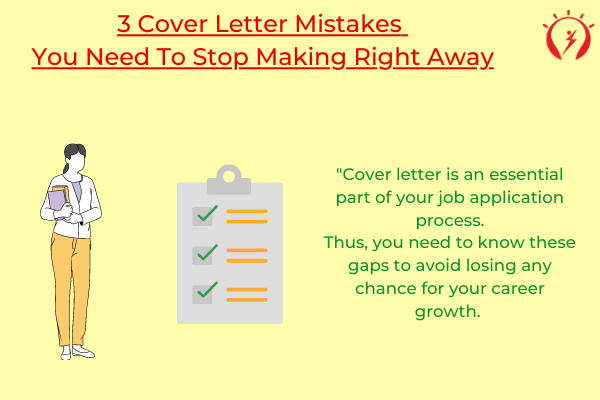 3 Cover Letter Mistakes You Need To Stop Making Right Away