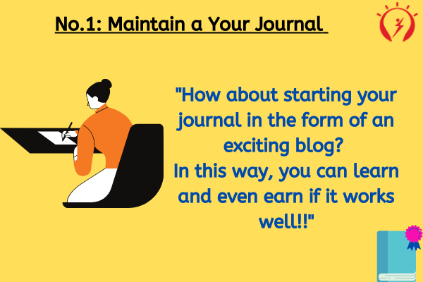 No.1: Maintain a Your Journal