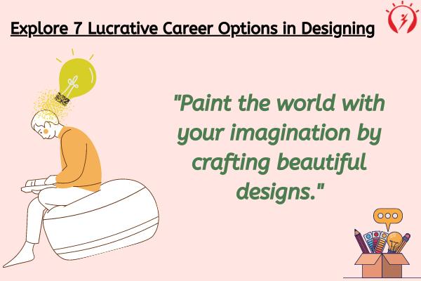Explore Lucrative Career Options in Designing