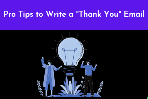 """Pro Tips to Write a """"Thank You"""" Email"""
