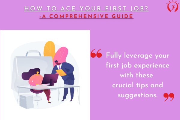 How to Ace your First Job?