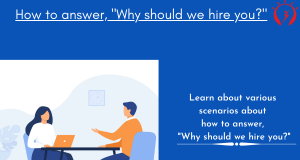 """How to answer, """"Why should we hire you?"""""""