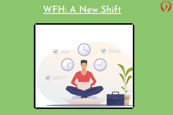 WFH: A New Shift
