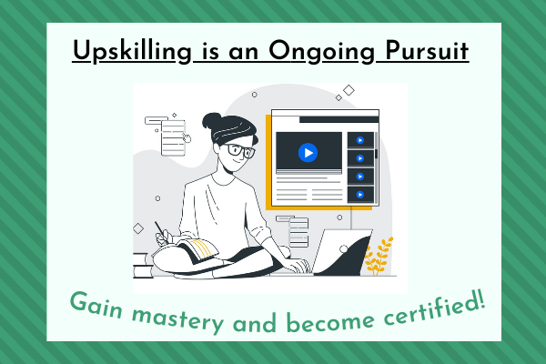 Upskilling is an ongoing process