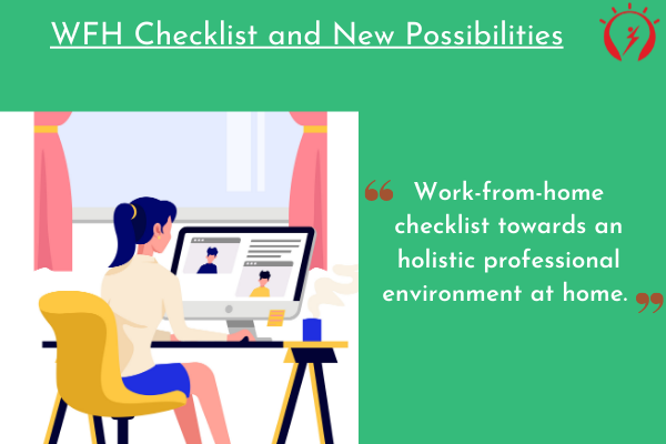 WFH Checklist and New Possibilities