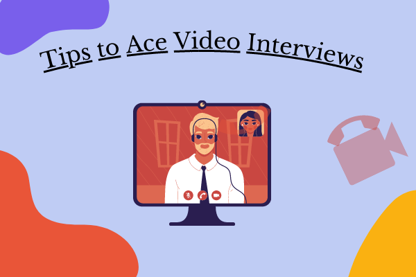 Tips to Ace Video Interviews