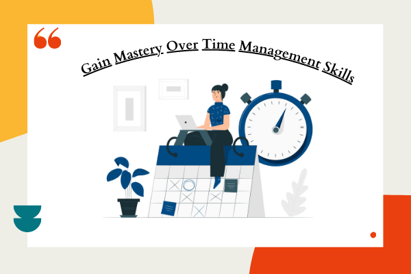 Gain Mastery Over Time Management Skills