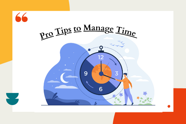 Pro tips to manage time