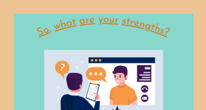So, what are your strengths