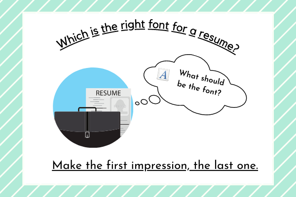 Which is the best font for resume?- Important Tips, Dos and Don'ts