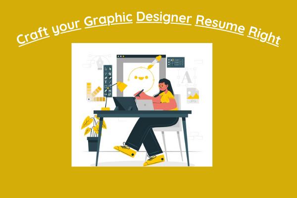 Craft your Graphic Designer Resume Right