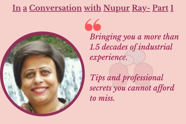 In a Conversation with Nupur Ray- Part 1