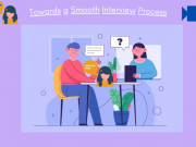 Towards a Smooth Interview Process